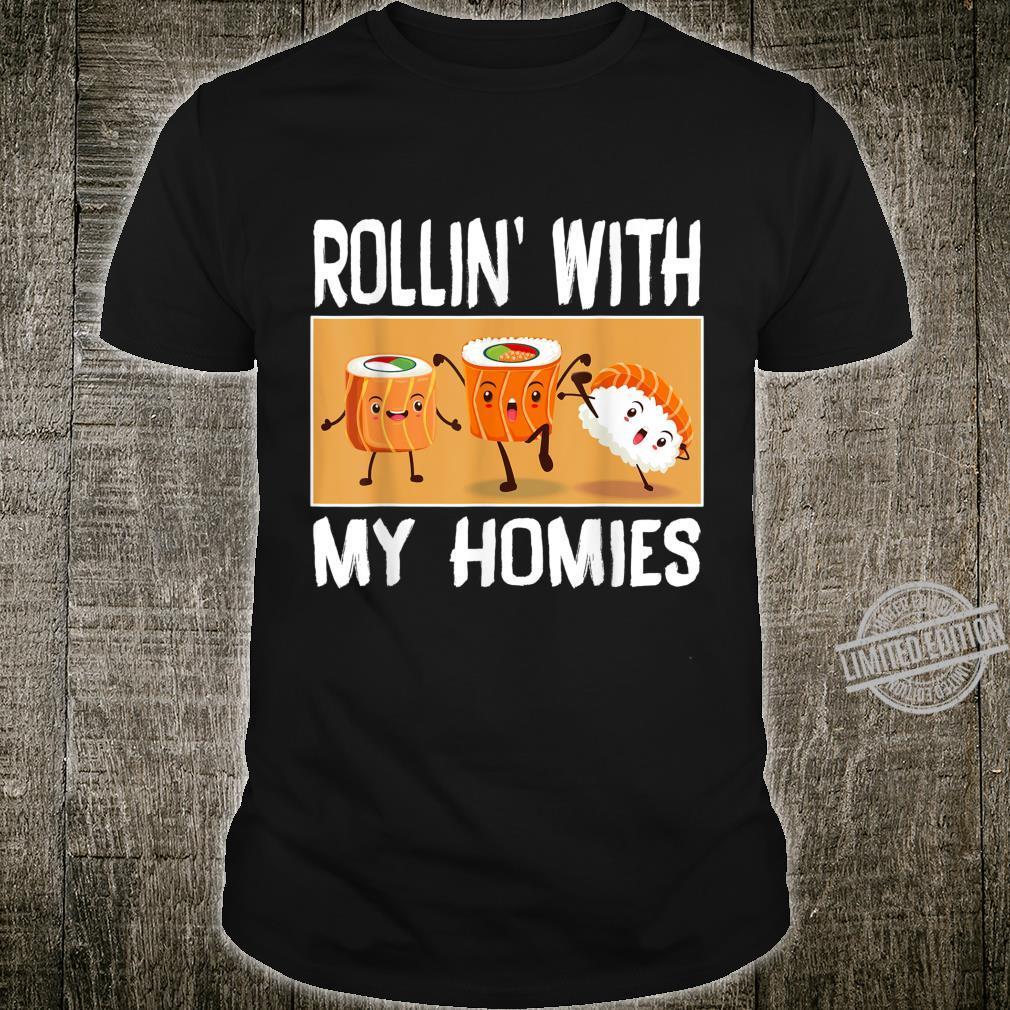 Rollin with my Homies I Sushi Reis Algen Japan Männer Frauen Shirt
