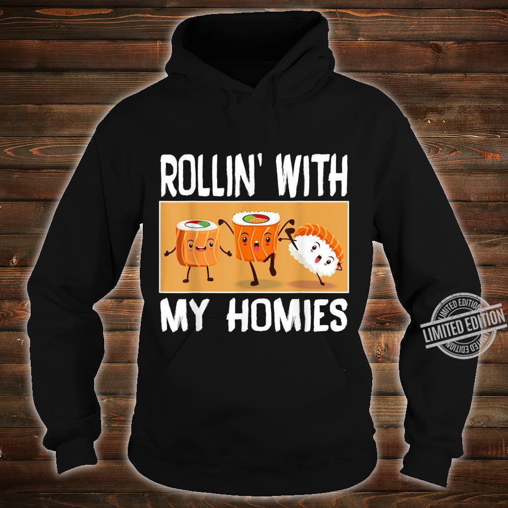Rollin with my Homies I Sushi Reis Algen Japan Männer Frauen Shirt hoodie