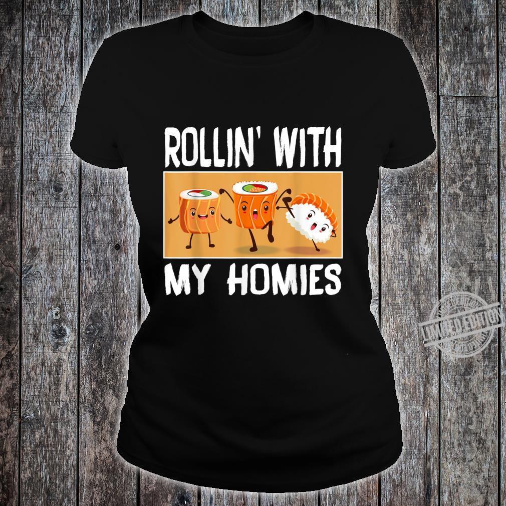 Rollin with my Homies I Sushi Reis Algen Japan Männer Frauen Shirt ladies tee
