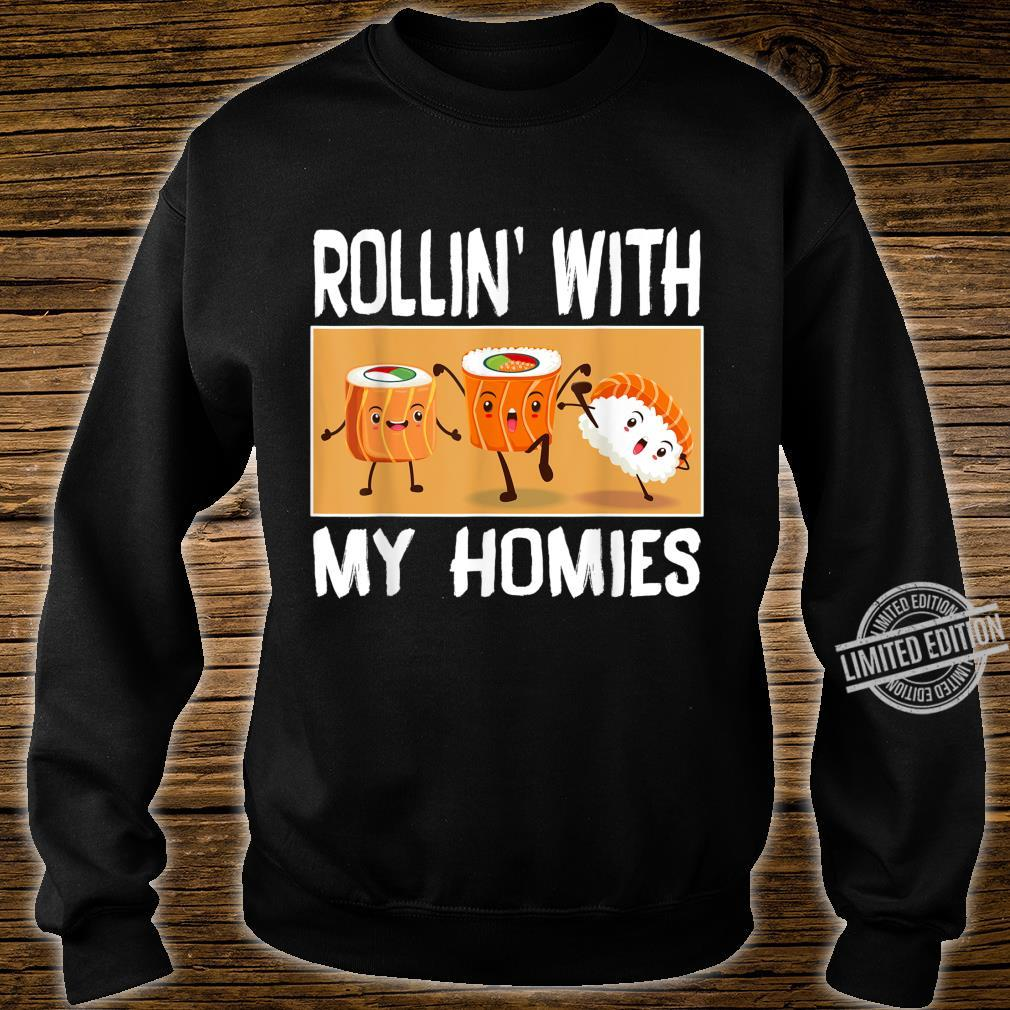 Rollin with my Homies I Sushi Reis Algen Japan Männer Frauen Shirt sweater