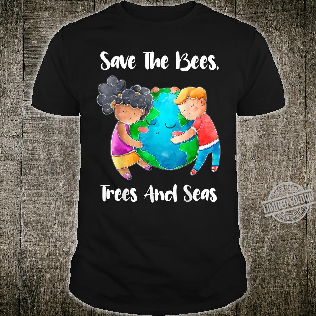 Save The Bees Trees Seas Earth Climate Change Shirt