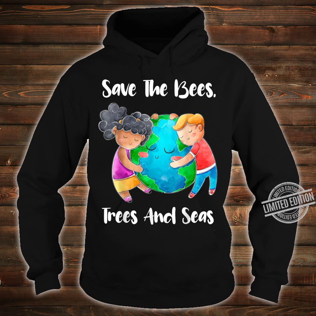 Save The Bees Trees Seas Earth Climate Change Shirt hoodie