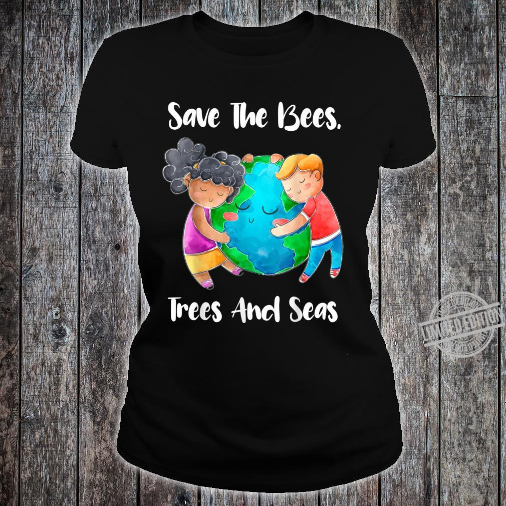 Save The Bees Trees Seas Earth Climate Change Shirt ladies tee