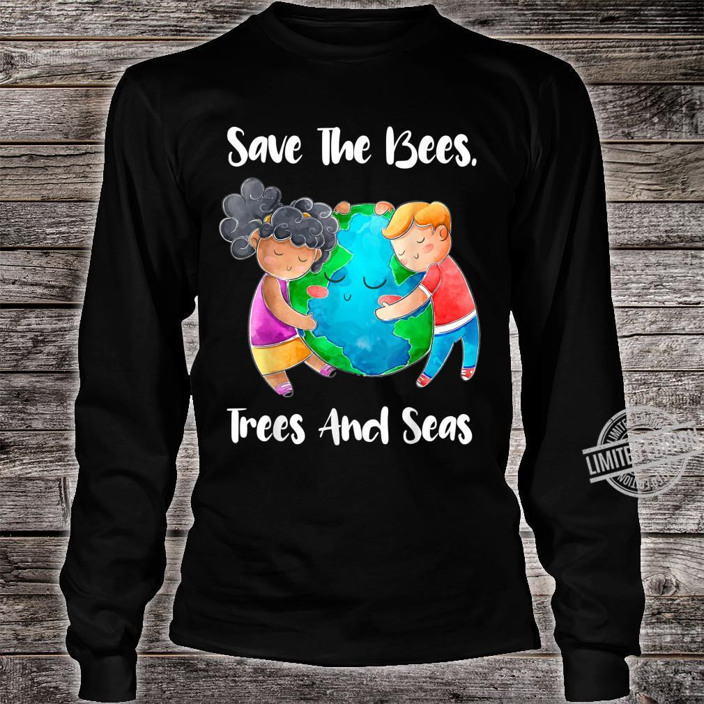 Save The Bees Trees Seas Earth Climate Change Shirt long sleeved