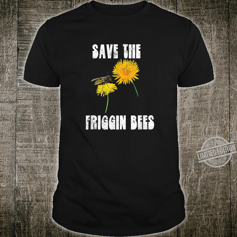 Save the Friggin Honey Bees Quote Distressed Text Shirt