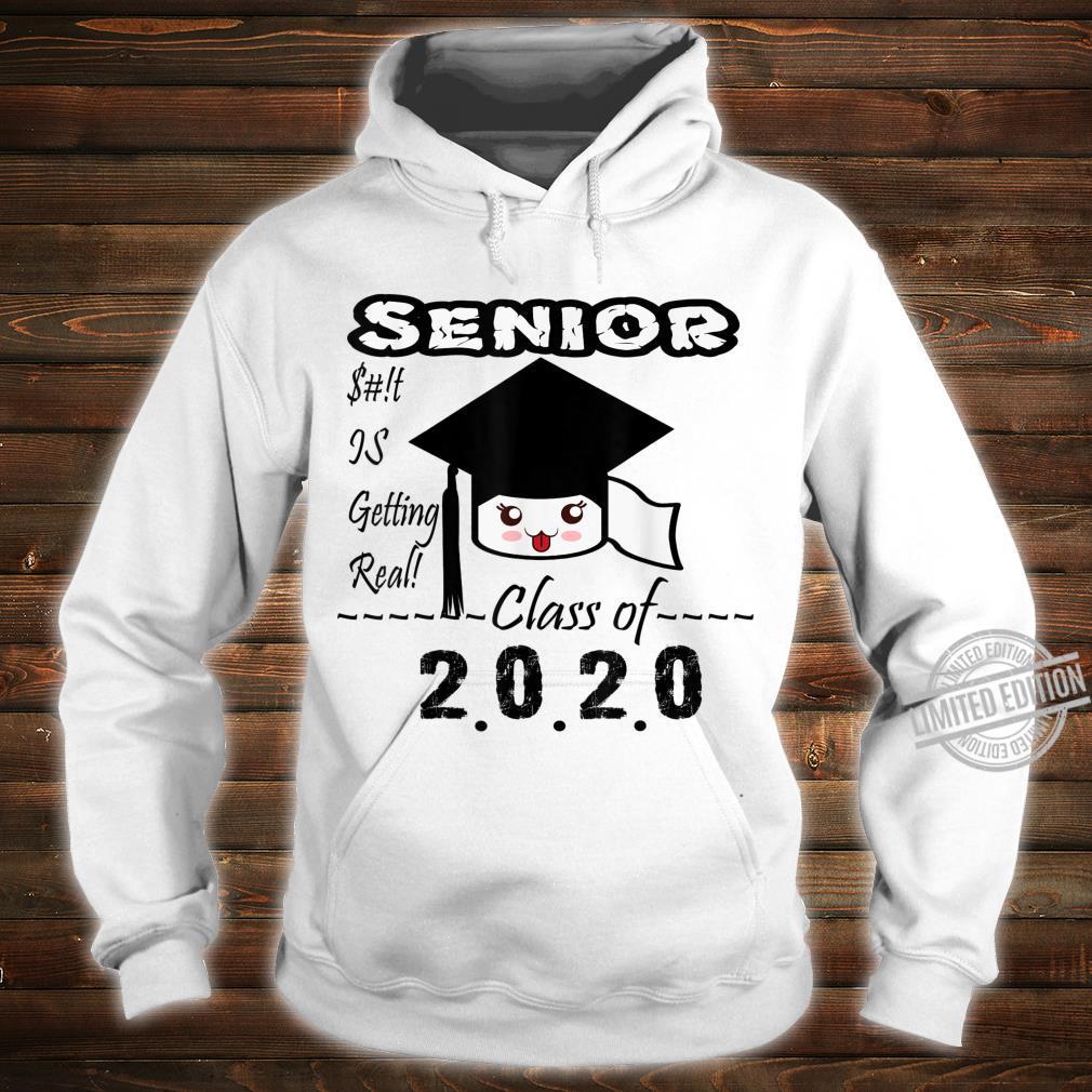 Senior Class of 2020 Toilet Paper Is Getting Real Graduate Shirt hoodie