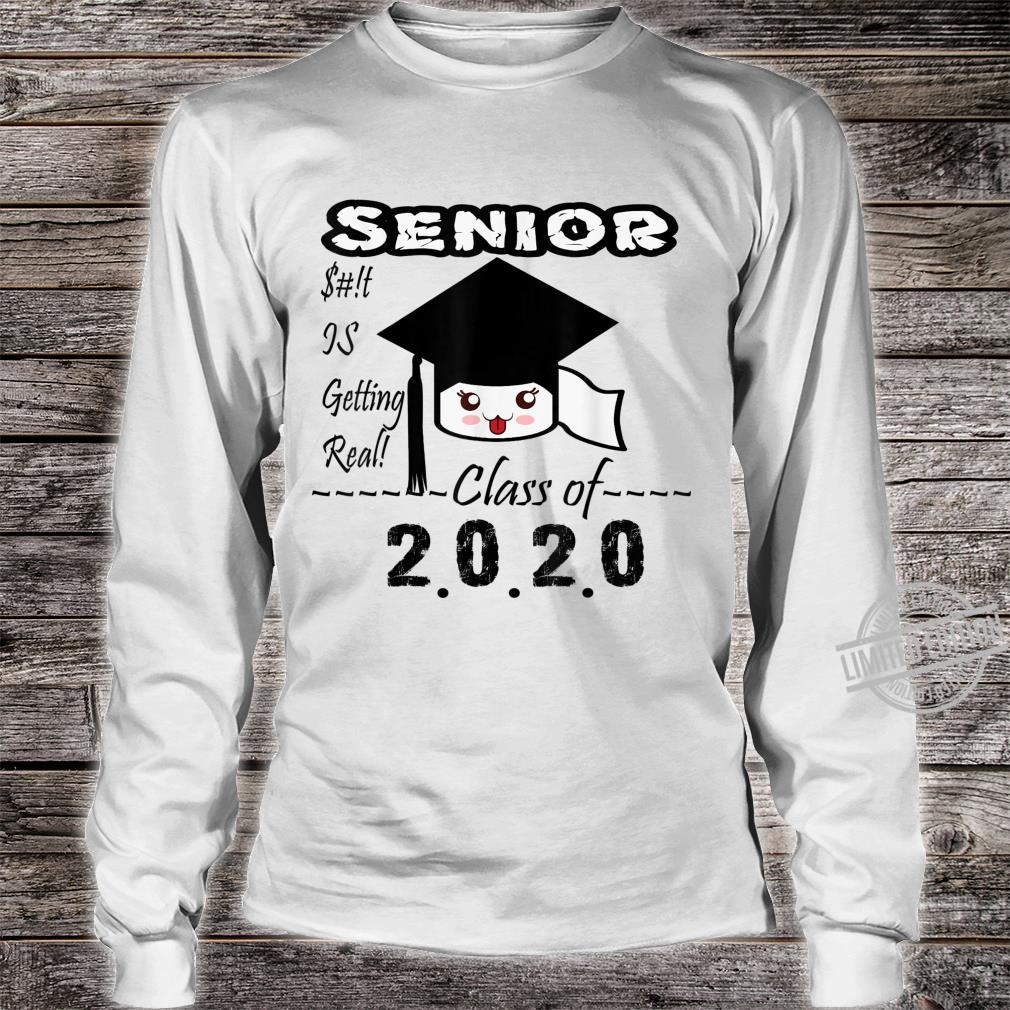 Senior Class of 2020 Toilet Paper Is Getting Real Graduate Shirt long sleeved