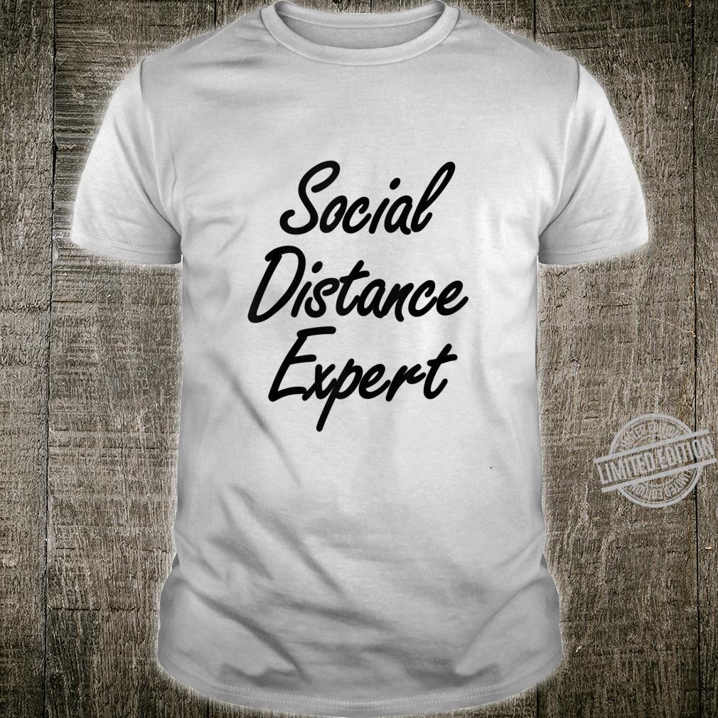 Social Distance Expert Shirt Social Distancing Fun Shirt