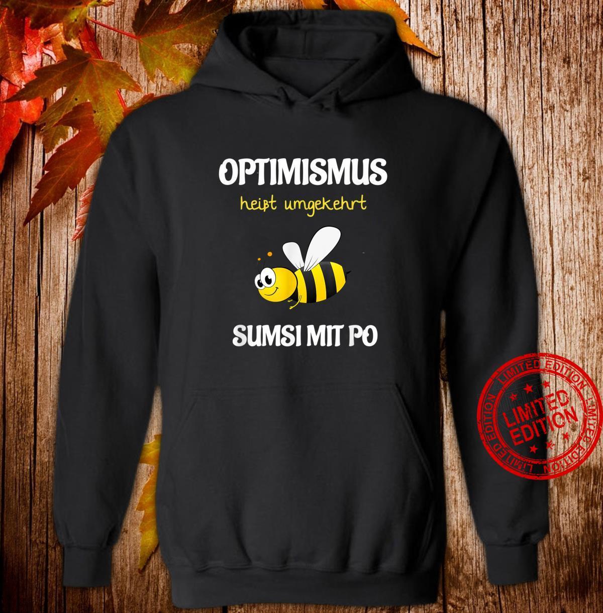 TShirt with Bee Design Optimismus Funny and Sumsi with Bum Beekeeper [German Language] Shirt hoodie