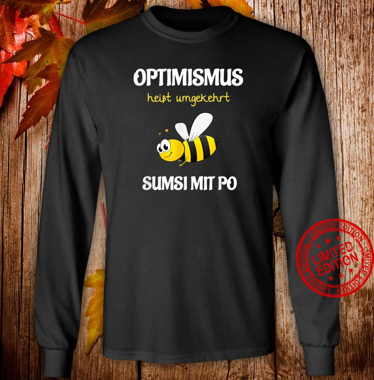 TShirt with Bee Design Optimismus Funny and Sumsi with Bum Beekeeper [German Language] Shirt long sleeved