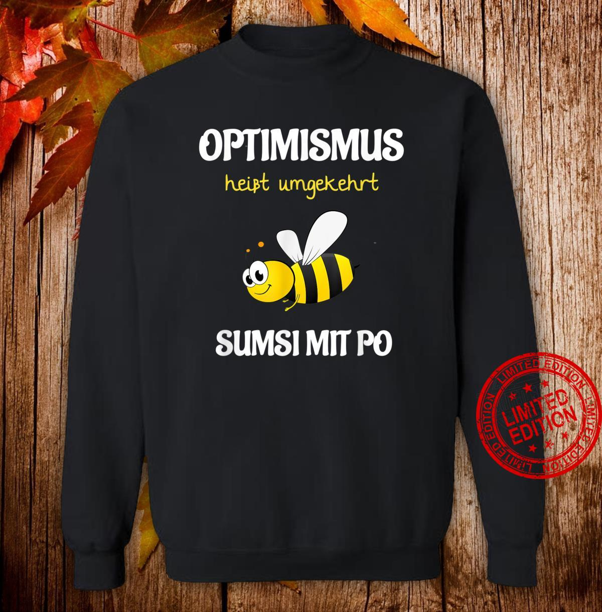 TShirt with Bee Design Optimismus Funny and Sumsi with Bum Beekeeper [German Language] Shirt sweater