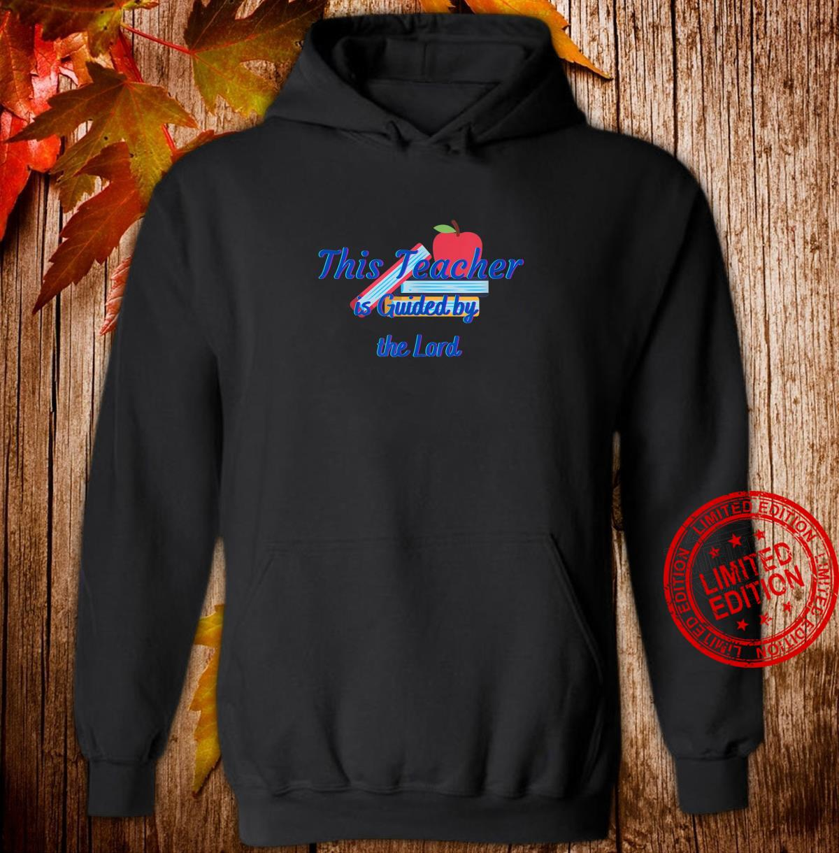 This Teacher is Guided by the Lord Shirt hoodie