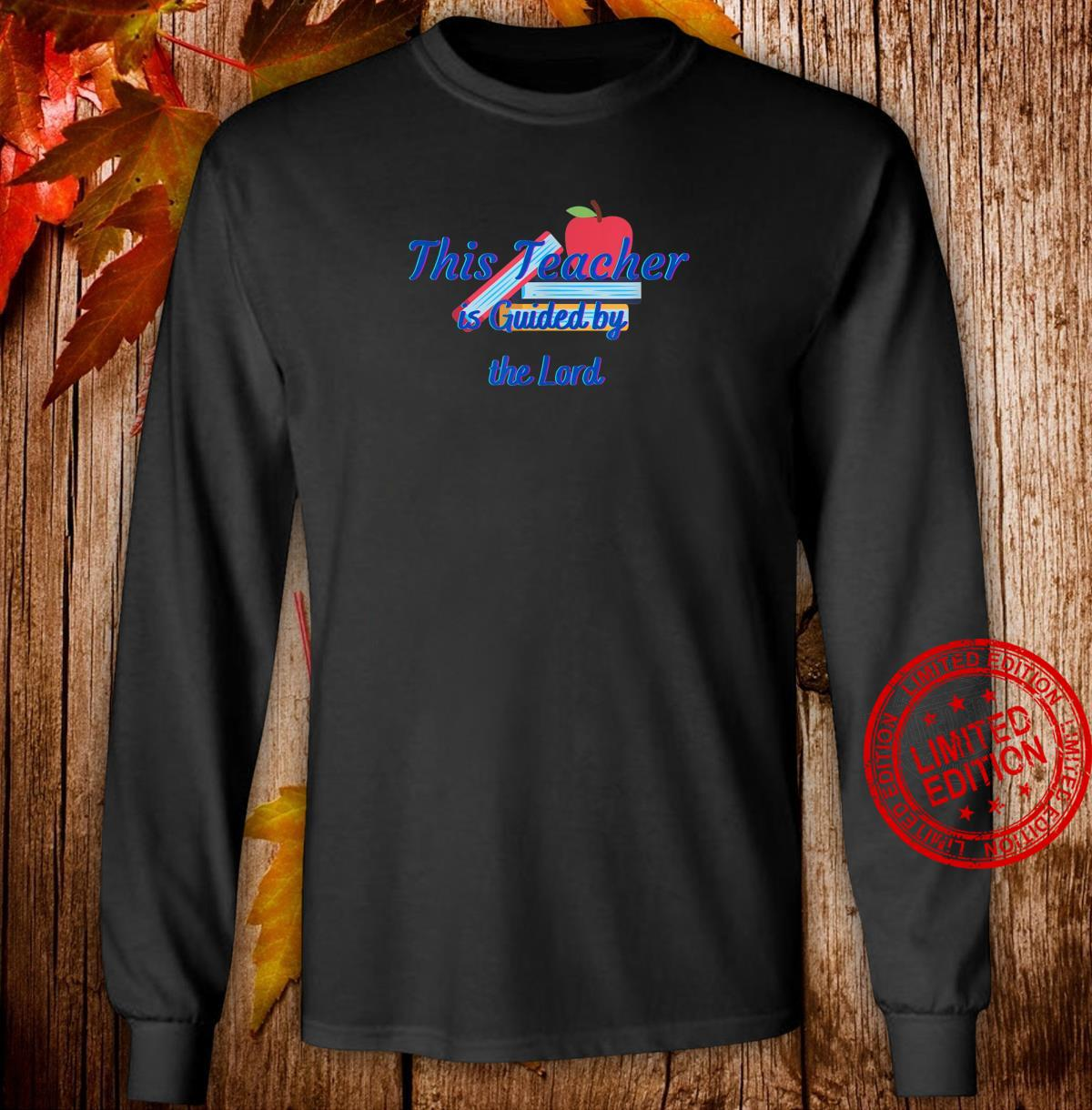 This Teacher is Guided by the Lord Shirt long sleeved