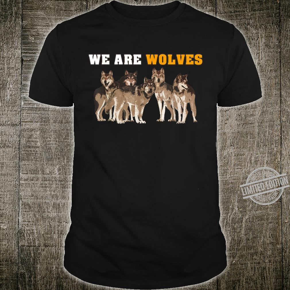 WE ARE WOLVES Brown Wolf Wolves Pack Sport And Nature Shirt