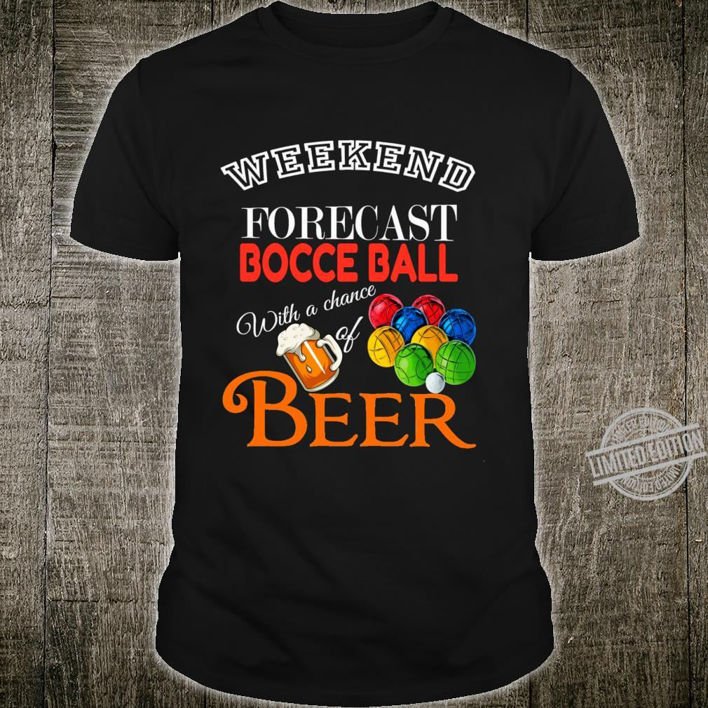 Weekend Forecast Bocce Ball Game & Beer Shirt