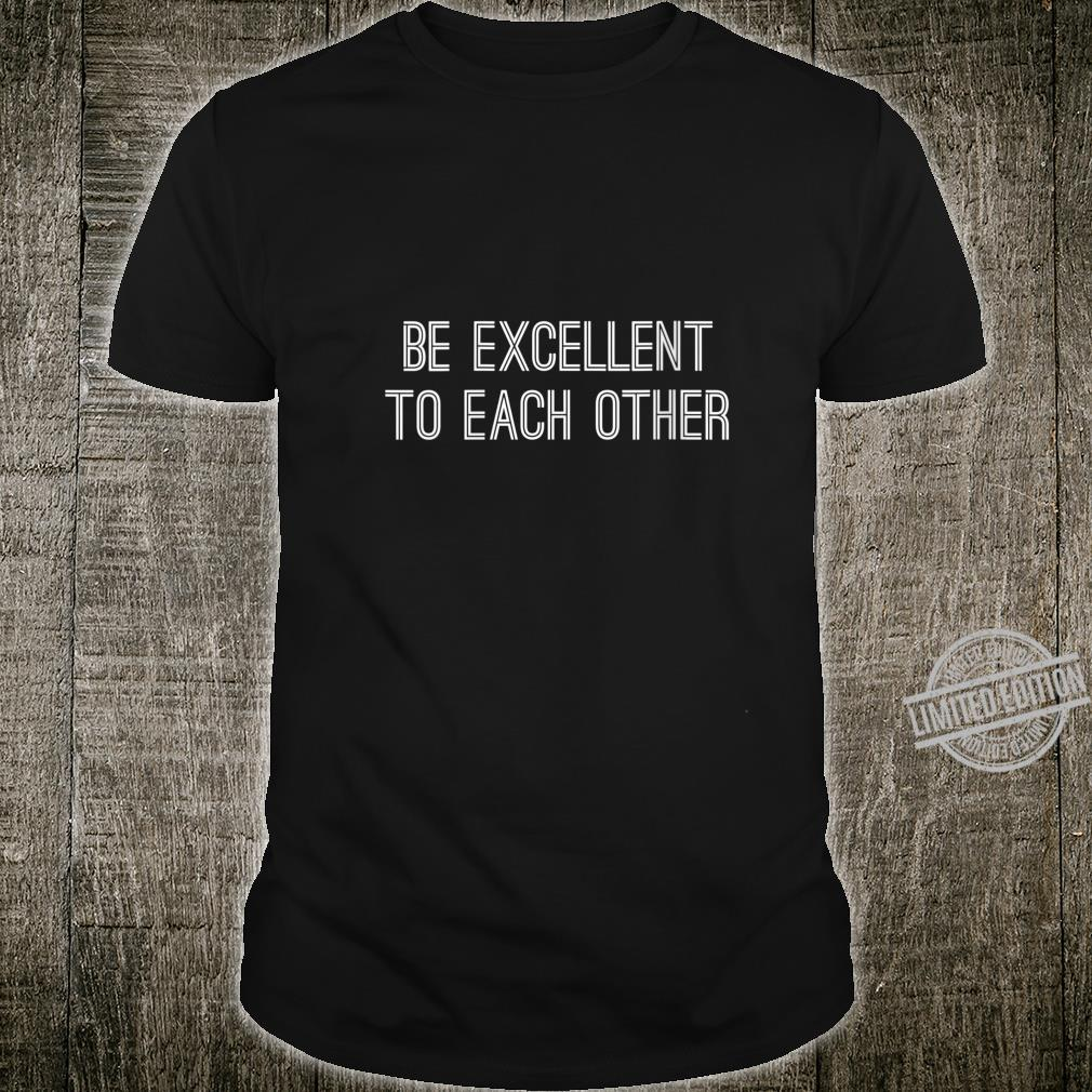 Womens Be Excellent To Each Other Shirt,Be a Buddy Not a Bully Shirt