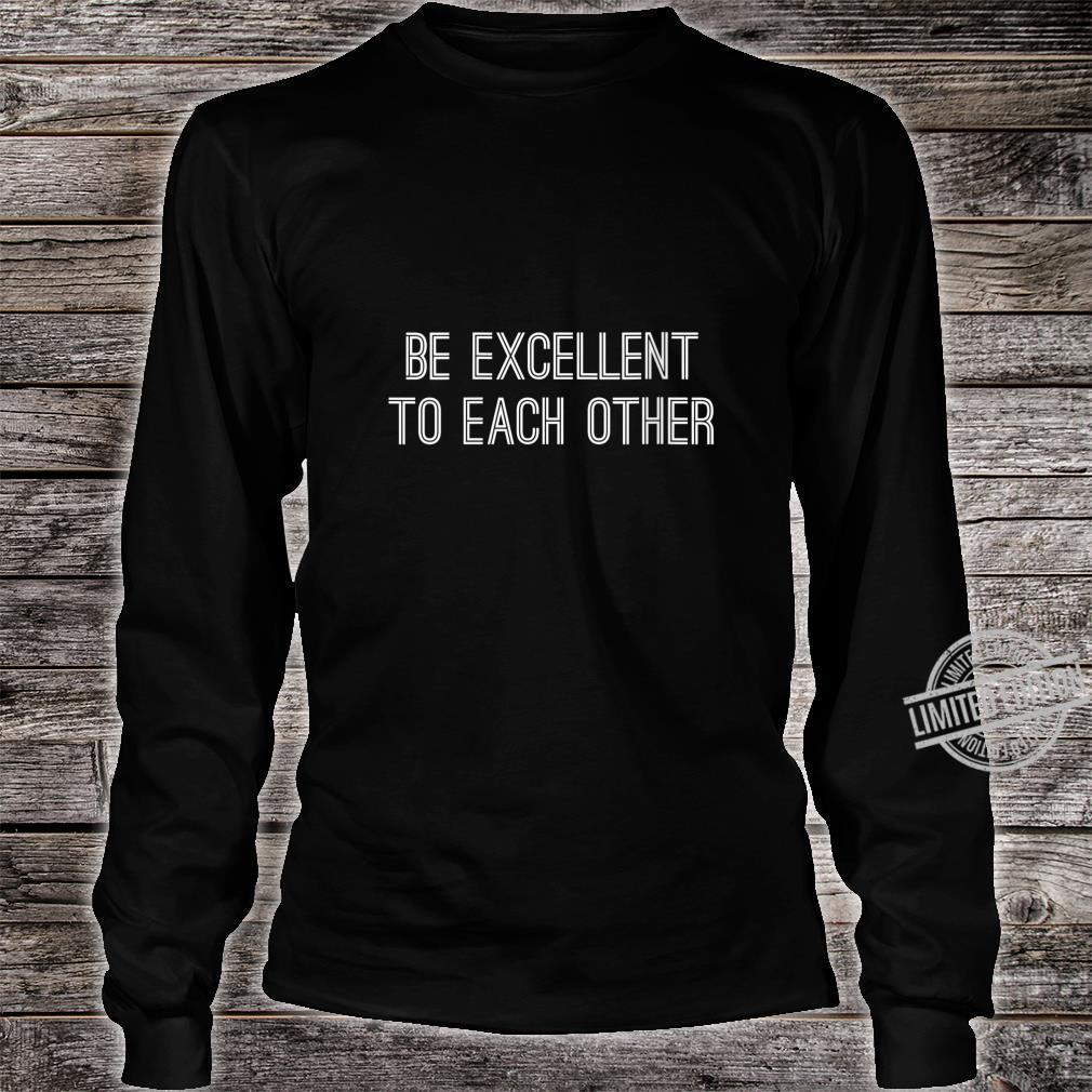 Womens Be Excellent To Each Other Shirt,Be a Buddy Not a Bully Shirt long sleeved