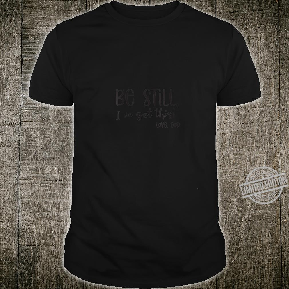 Womens Be Still Christian Shirt