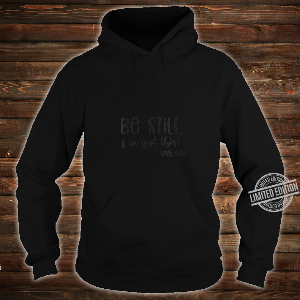 Womens Be Still Christian Shirt hoodie