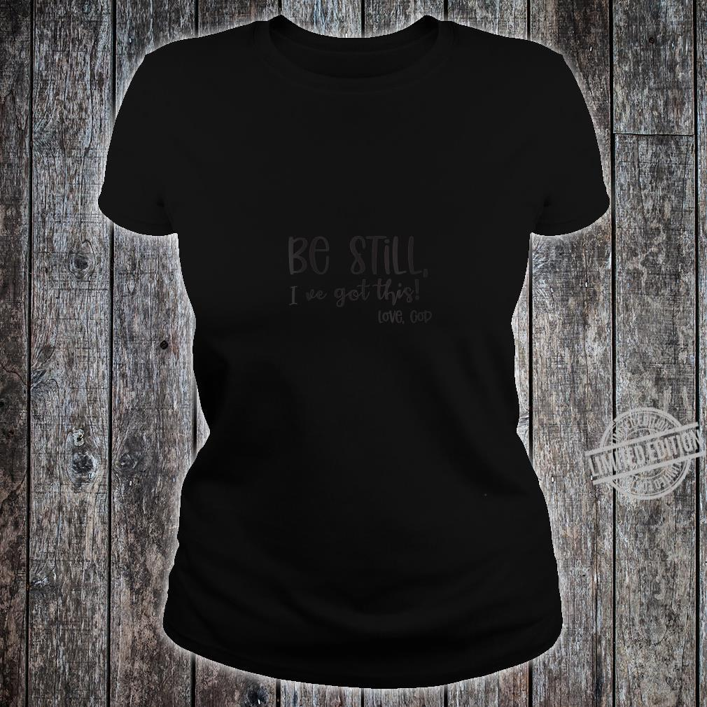 Womens Be Still Christian Shirt ladies tee