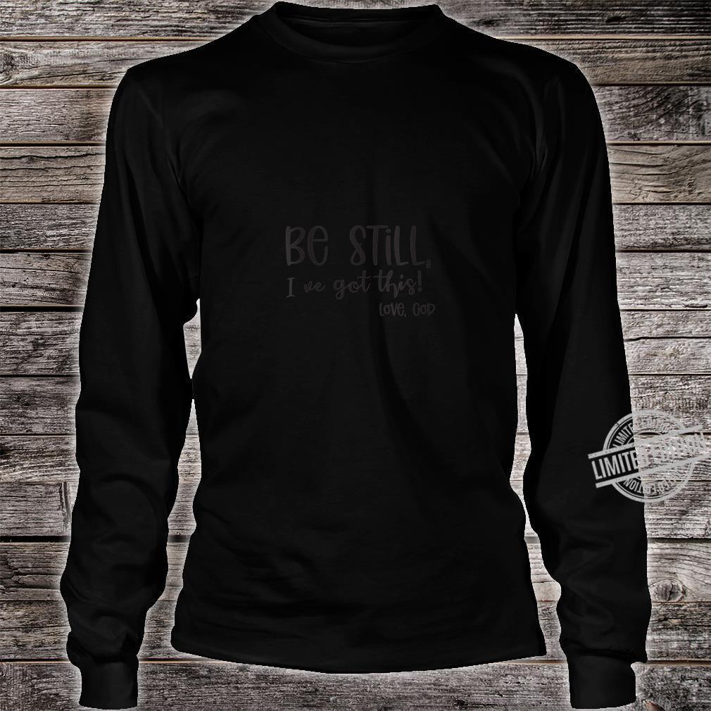 Womens Be Still Christian Shirt long sleeved