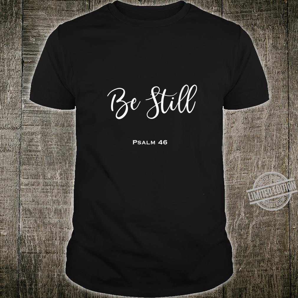 Womens Be Still Shirt