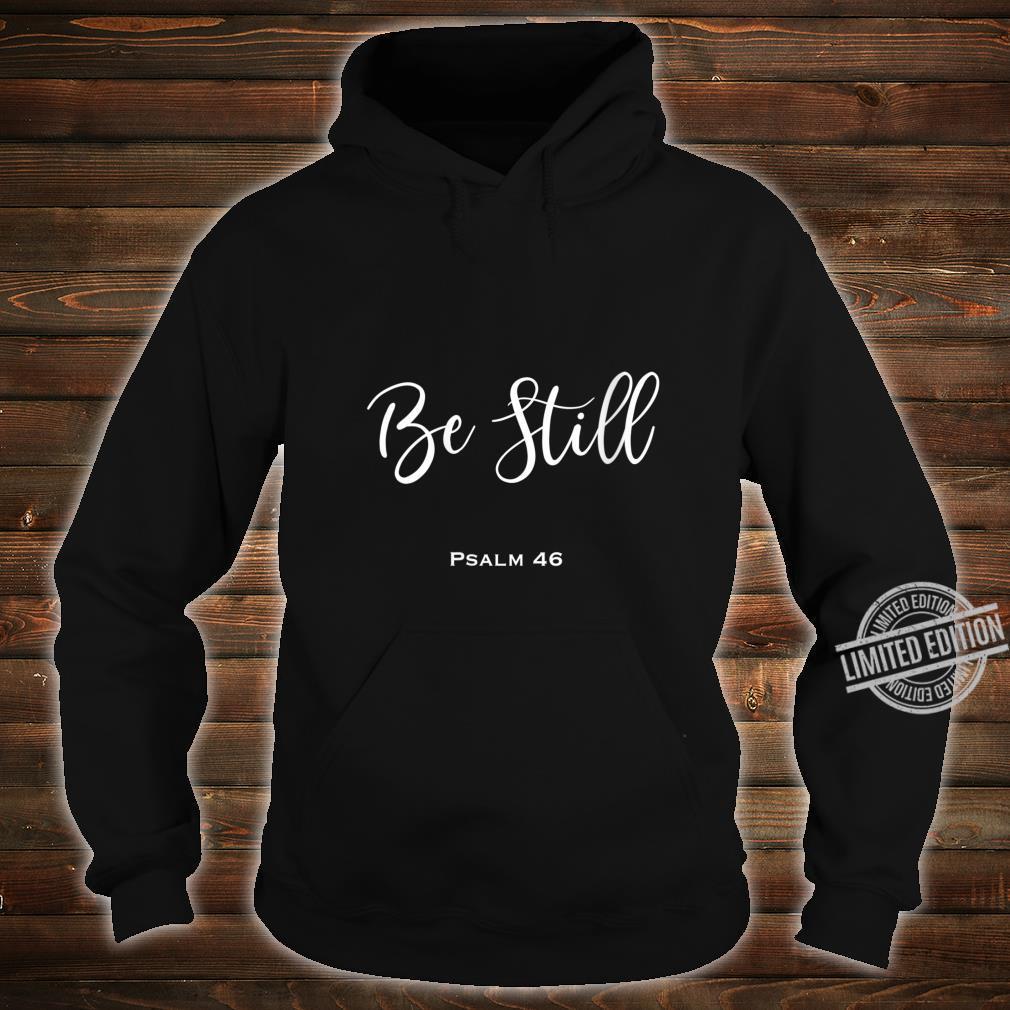 Womens Be Still Shirt hoodie