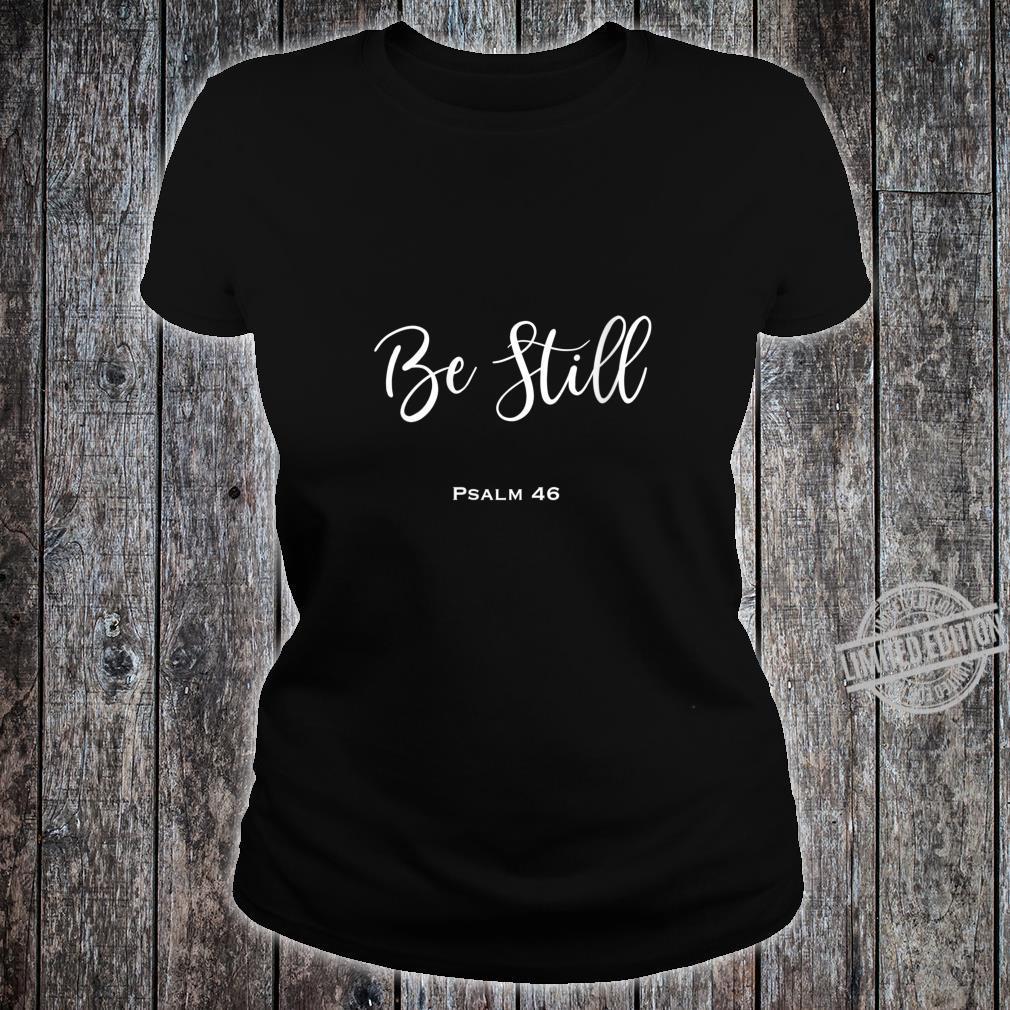Womens Be Still Shirt ladies tee