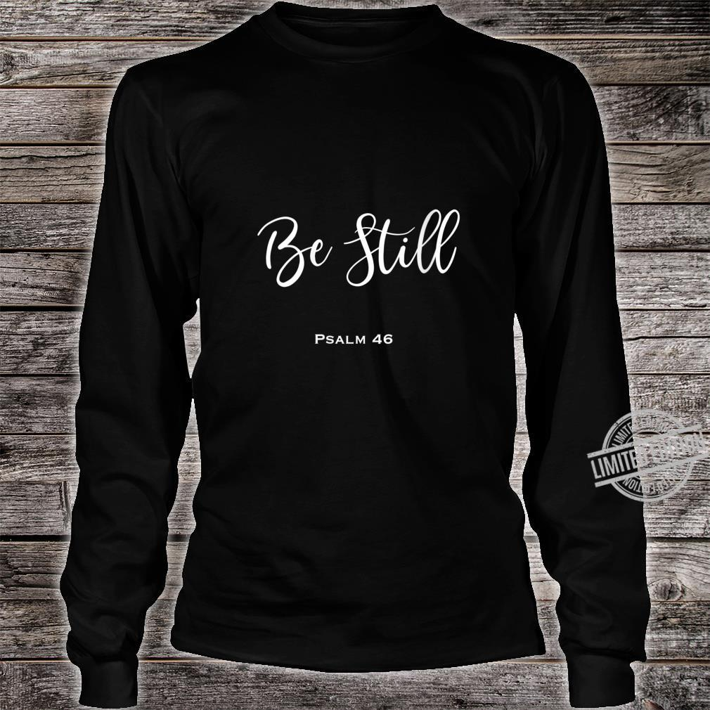 Womens Be Still Shirt long sleeved