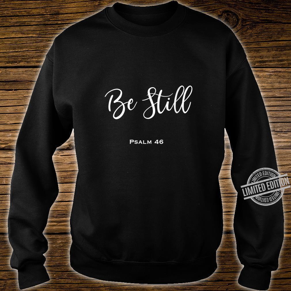 Womens Be Still Shirt sweater