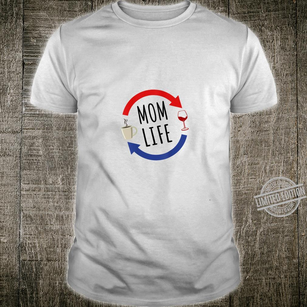 Womens Mom Life From Coffee to Wine for Mom Shirt