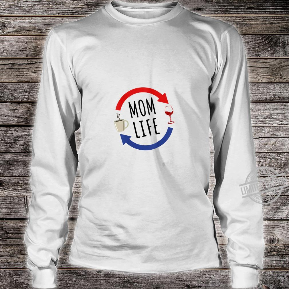 Womens Mom Life From Coffee to Wine for Mom Shirt long sleeved