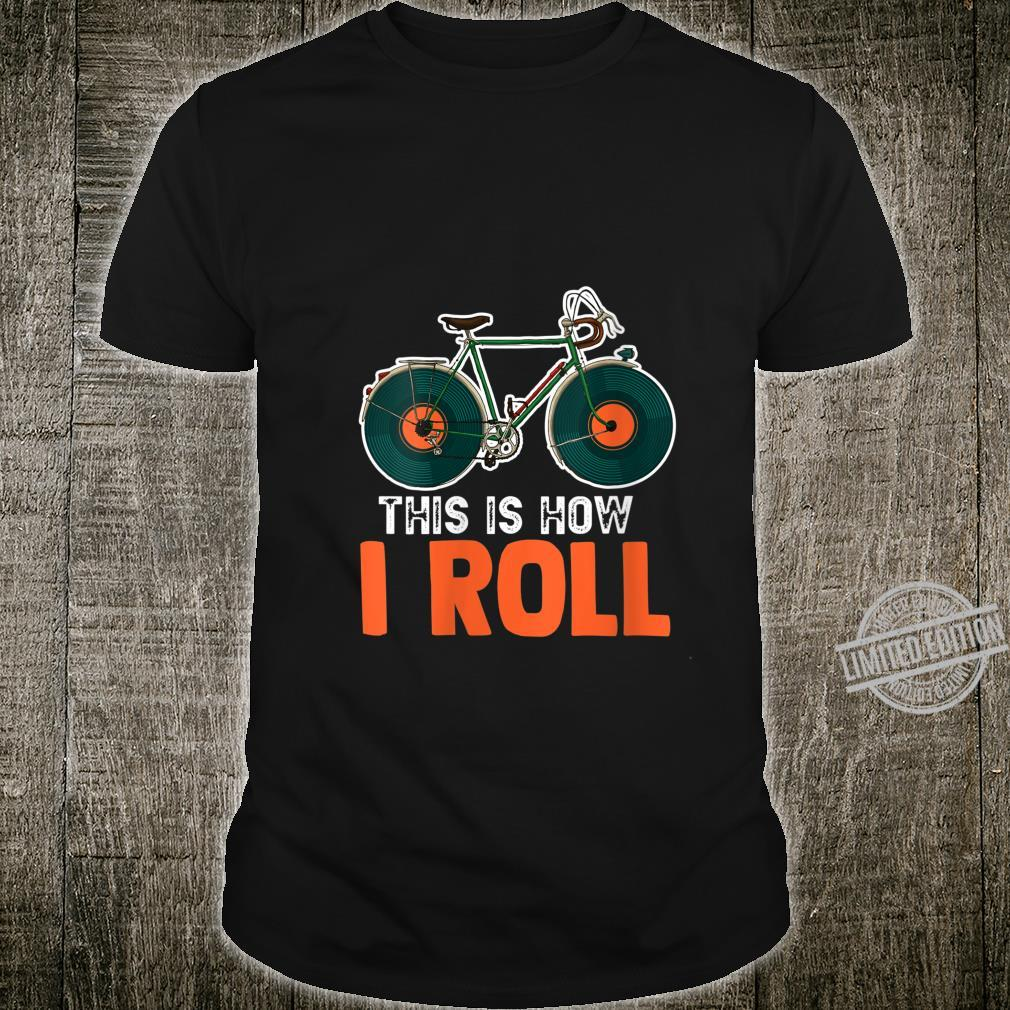 Womens Music Vinyl Wheels Bicycle This Is How I Roll DJ Rider Shirt
