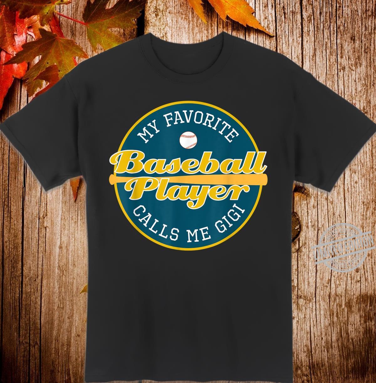 Womens My Favorite Baseball Player Call Me Gigi Gr Shirt