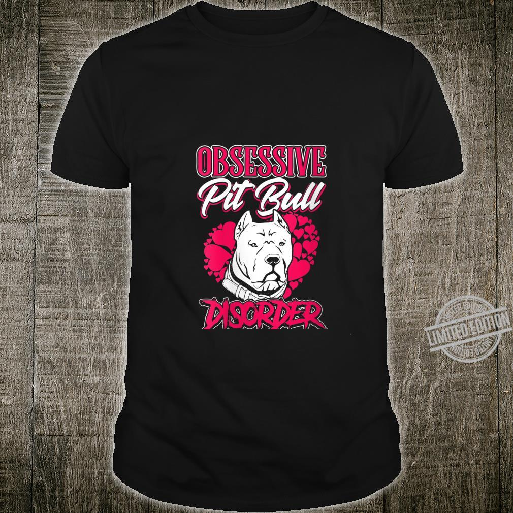 Womens Pitbull Obsessive Pitbull Disorder Pit Bull Dog Owner Shirt
