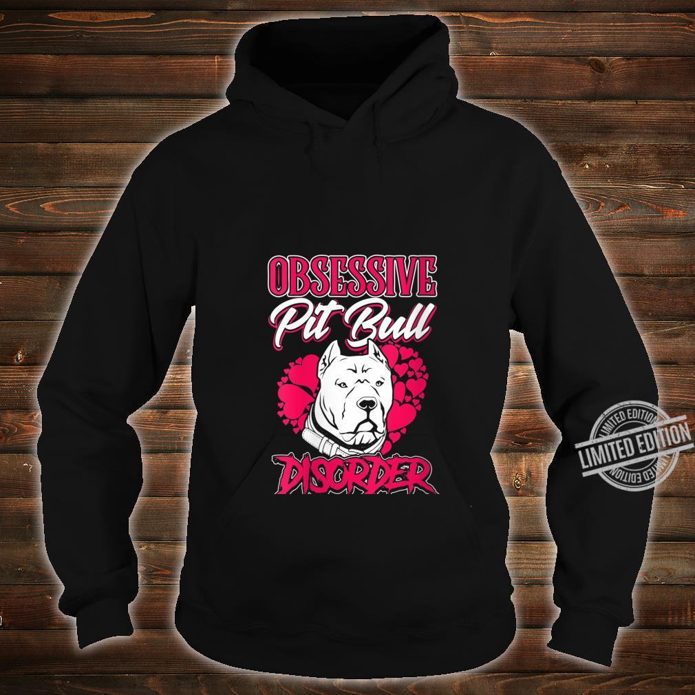 Womens Pitbull Obsessive Pitbull Disorder Pit Bull Dog Owner Shirt hoodie