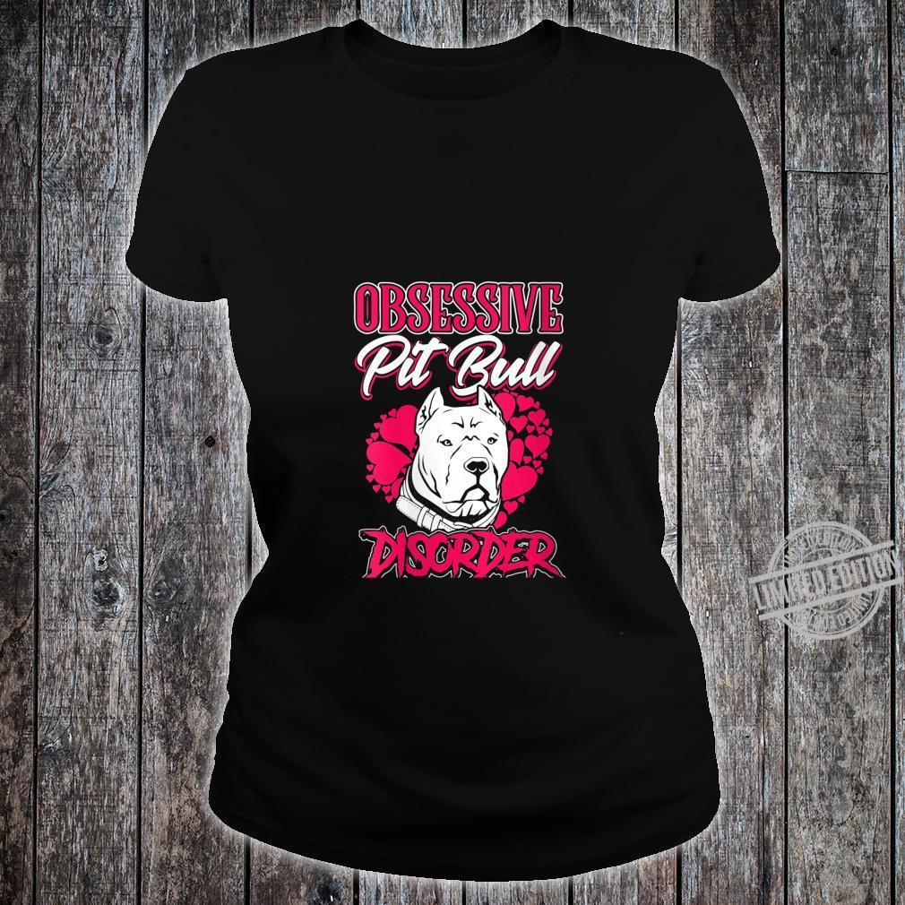 Womens Pitbull Obsessive Pitbull Disorder Pit Bull Dog Owner Shirt ladies tee