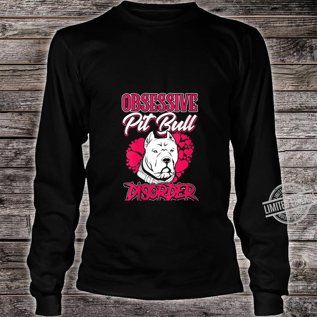 Womens Pitbull Obsessive Pitbull Disorder Pit Bull Dog Owner Shirt long sleeved