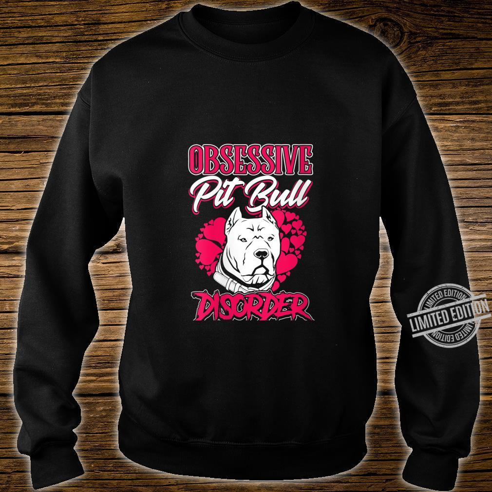 Womens Pitbull Obsessive Pitbull Disorder Pit Bull Dog Owner Shirt sweater