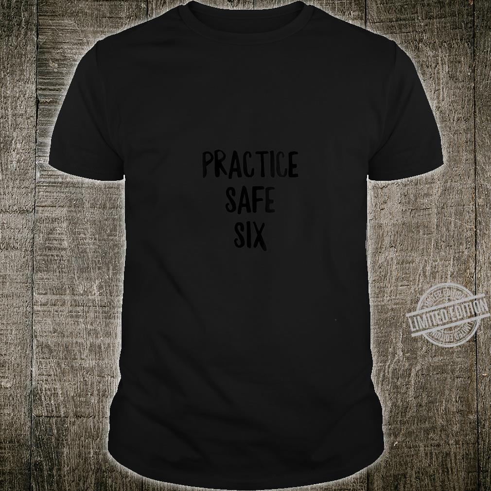 Womens Practice Safe Six Social Distancing Anti Social Shirt