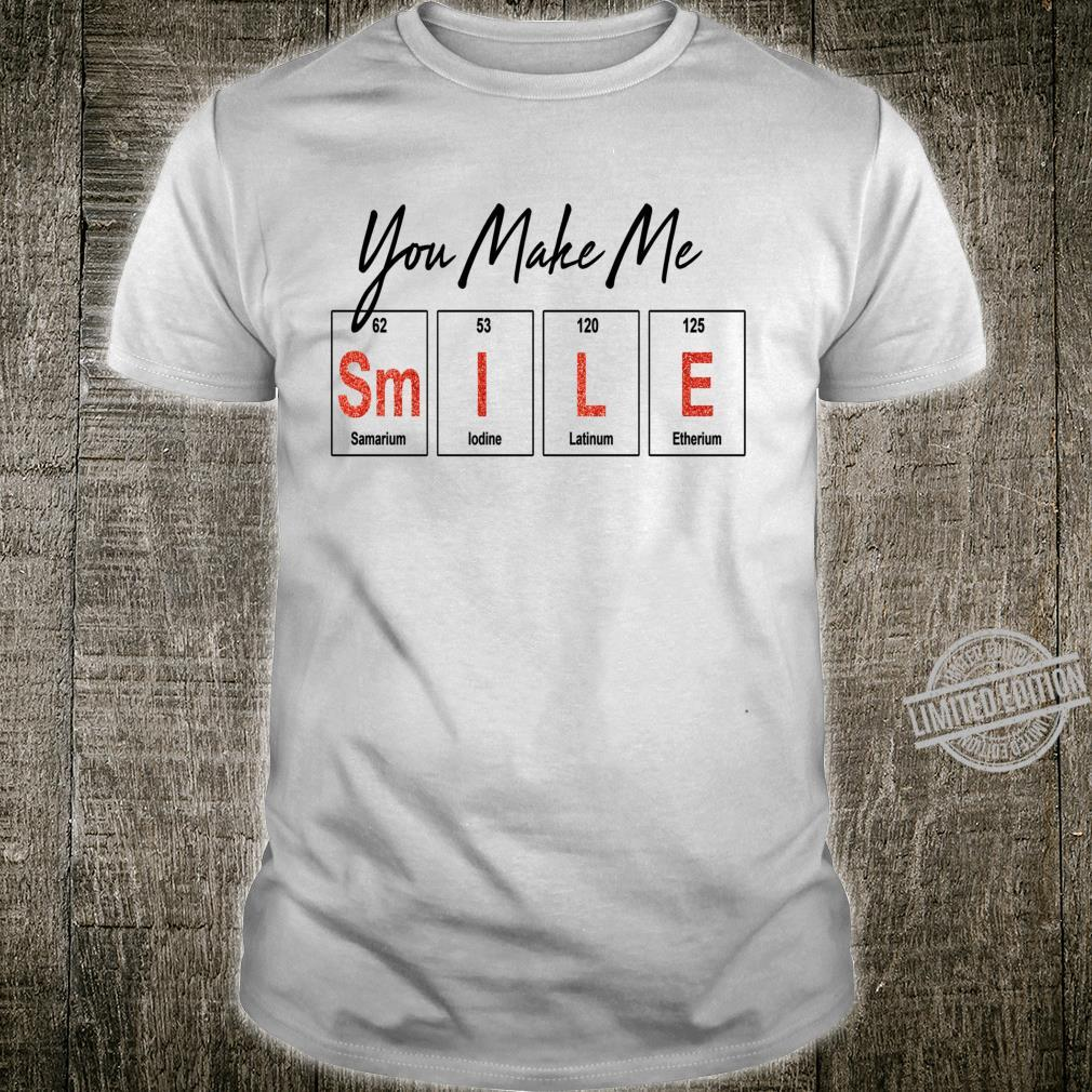 You Make Me Smile perfect valentine day fors Shirt